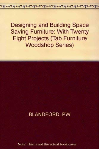 9780830693740: Designing and Building Space-Saving Furniture, With 28 Projects (Tab Furniture Woodshop Series)