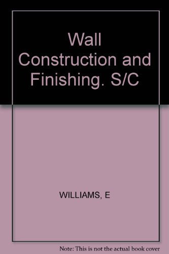 Wall Construction and Finishing: Williams, Elizabeth; Williams, Robert