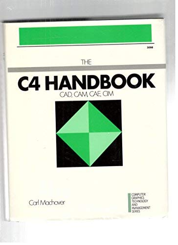 9780830693986: C4 Handbook: Cad, Cam, Cae, Cim ([Computer graphics technology and management series])