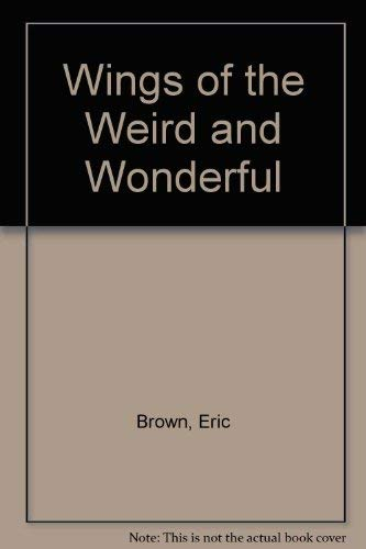 9780830694044: Wings of the Weird and Wonderful