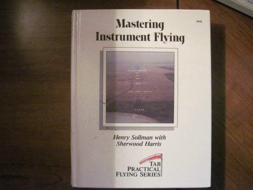 9780830694334: Mastering instrument flying (Tab practical flying series)