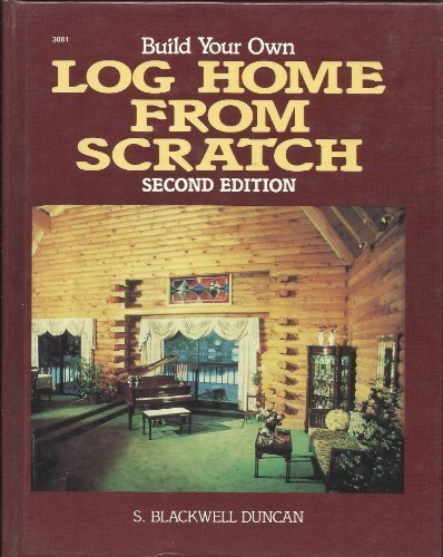 9780830694815: Build Your Own Log Home from Scratch H/C