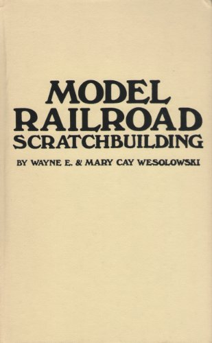 9780830696574: Model Railroad Scratchbuilding