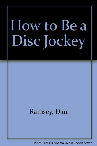 9780830696611: How to Be a Disc Jockey