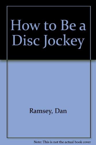 9780830696611: How to Be a Disc Jockey