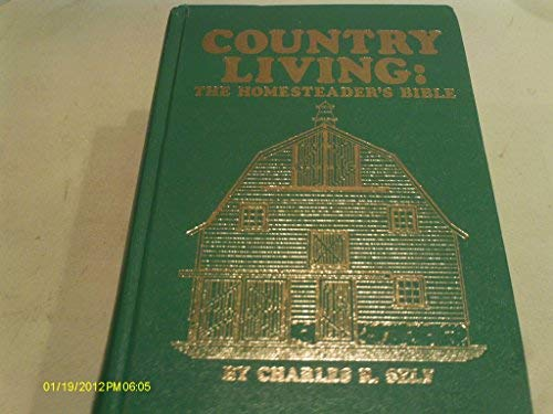 9780830696727: Country Living: The Homesteader's Bible