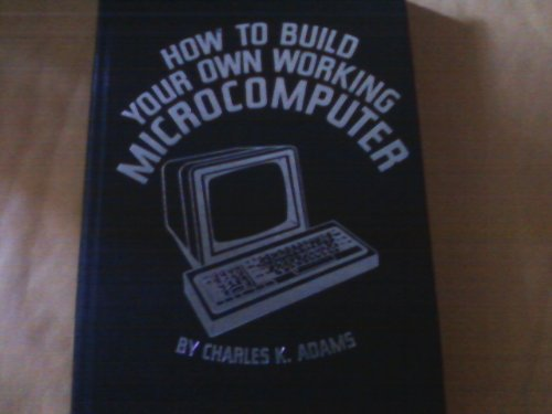 9780830696840: How to Build Your Own Working Microcomputer