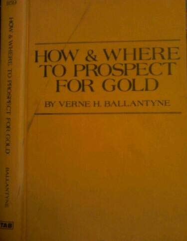 9780830696895: How and where to prospect for gold