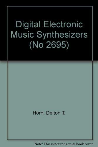 9780830696956: Digital Electronic Music Synthesizers (No 2695)