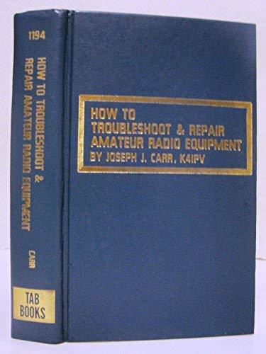 9780830697212: How to troubleshoot & repair amateur radio equipment