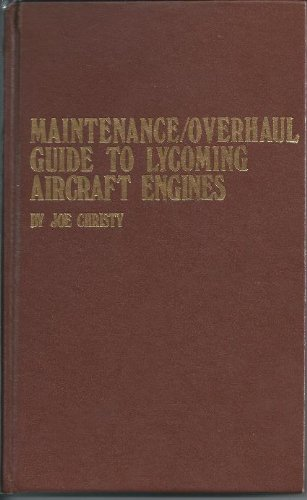 Maintenance/overhaul guide to Lycoming aircraft engines (Modern aviation series): Christy, Joe