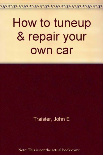 9780830697670: How to tuneup & repair your own car
