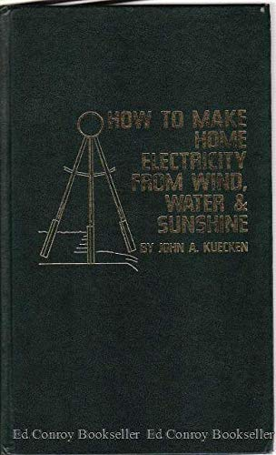 9780830697854: How to make home electricity from wind, water & sunshine
