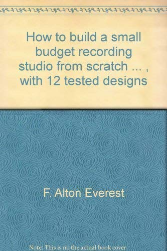 9780830697878: How to build a small budget recording studio from scratch ... , with 12 tested designs