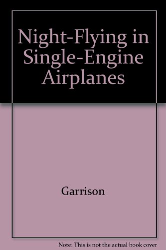 9780830697892: Night flying in single-engine airplanes (Modern aviation series)