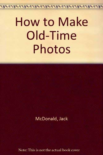 9780830697922: How to Make Old-Time Photos
