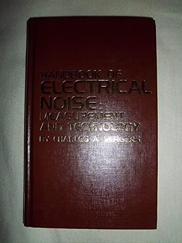 Handbook of electrical noise: Measurement & technology: Vergers, Charles A