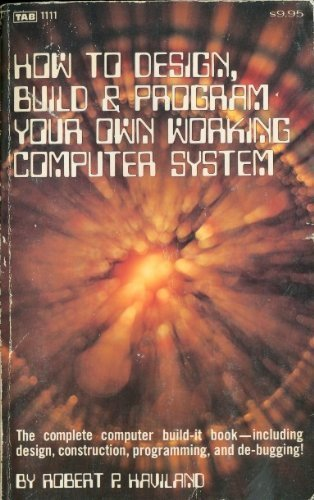 9780830698103: How to design, build, & program your own working computer system