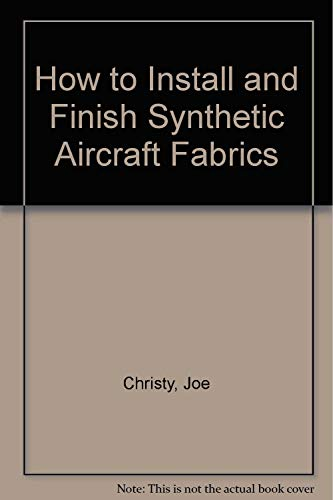 9780830698288: How to Install and Finish Synthetic Aircraft Fabrics (Modern aviation series)