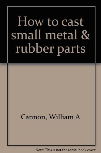 9780830698691: How to cast small metal & rubber parts