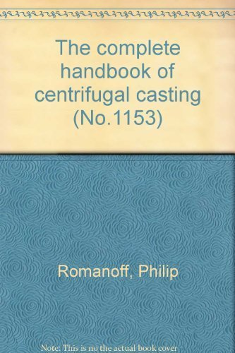 9780830699193: The Complete Handbook of Centrifugal Casting