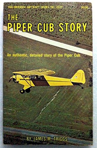 The Piper Cub story (Tab/Modern aircraft series): Triggs, James M