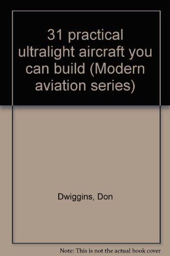 9780830699377: 31 practical ultralight aircraft you can build (Modern aviation series)