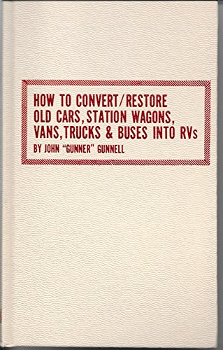 9780830699612: How to Convert/Restore Old Cars, Station Wagons, Vans, Trucks and Buses into Rv's (Modern Automotive Series)