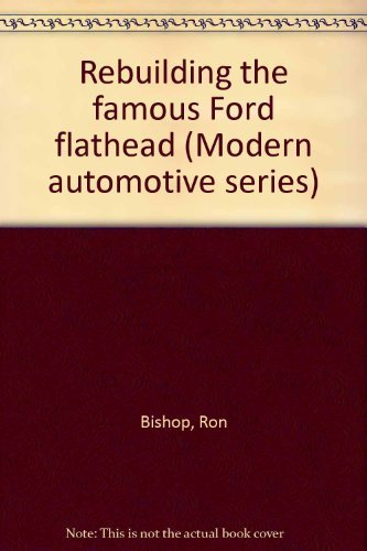 9780830699650: Rebuilding the famous Ford flathead (Modern automotive series)