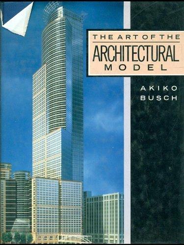 The Art of the Architectural Model: Akiko Busch