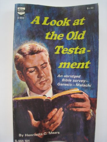 A Look at the Old Testament (0830700099) by Mears, Henrietta C.