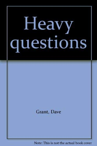 Heavy Questions: Dave Grant
