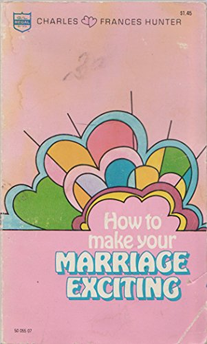 9780830701476: How to Make Your Marriage Exciting