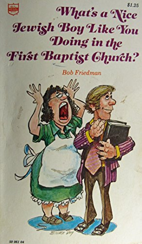 9780830701612: What's a nice Jewish boy like you doing in the First Baptist Church?