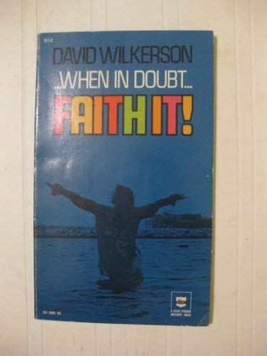When in doubt Faith it!: A Regal Jesus Person Maturity Book (0830701680) by David R Wilkerson