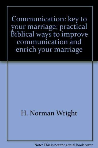 9780830702558: Communication: key to your marriage;: Practical, Biblical ways to improve communication and enrich your marriage