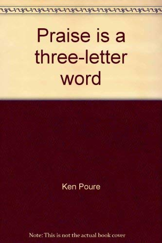 Praise is a three-letter word: Poure, Ken