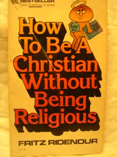 9780830704354: How to Be a Christian Without Being Religious