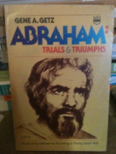 9780830704460: Abraham: trials and triumph
