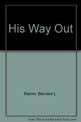 His Way Out (0830704566) by Ramm, Bernard L.