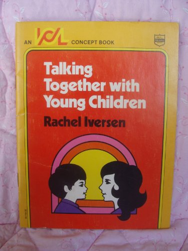 Talking together with young children (International Center for Learning. An ICL concept book): ...