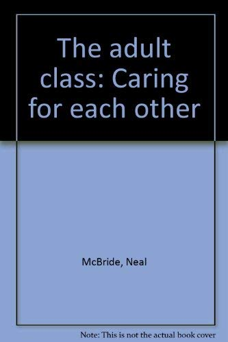 The Adult Class : Caring for Each Other (An ICL Concept Book)