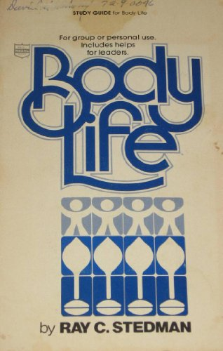 Study guide for Body life (Regal Christian growth study guide series) (0830705260) by Ray C Stedman