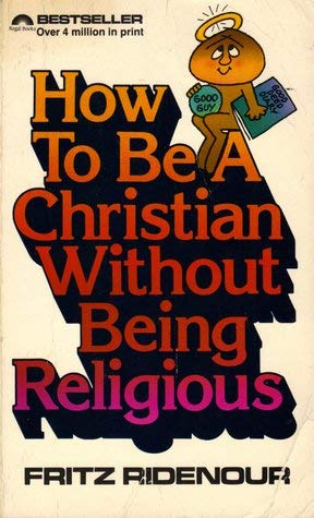 9780830705733: How to be a Christian Without Being Religious