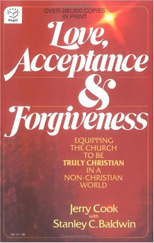 9780830706549: Love, Acceptance and Forgiveness: Equipping the Church to Be Truly Christian in a Non-Christian World
