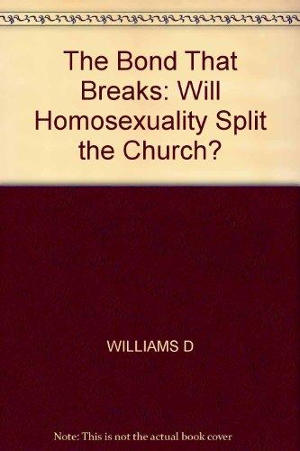 9780830706686: Bond That Breaks: Will Homosexuality Split the Church