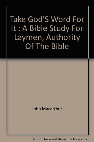 9780830706747: Take God's Word For It (A Bible Study For Laymen)