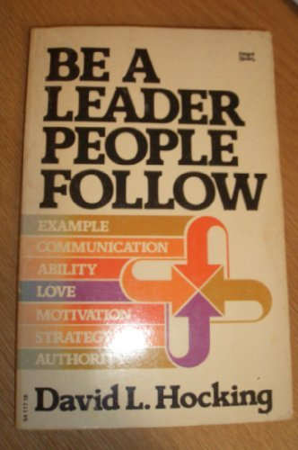 9780830706808: Be A Leader People Follow