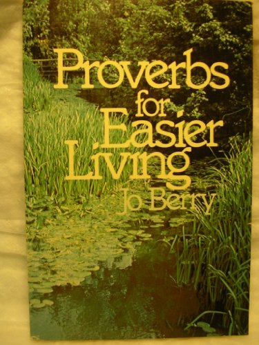 Proverbs for Easier Living: Berry, Jo