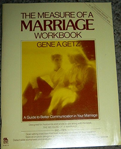 The measure of a marriage: Workbook (0830707565) by Getz, Gene A